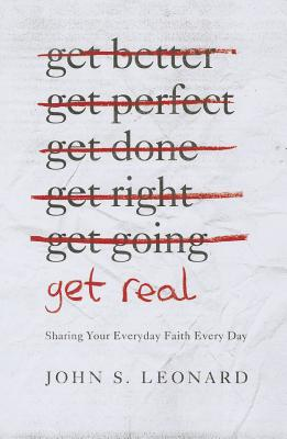 Image for Get Real: Sharing Your Everyday Faith Every Day