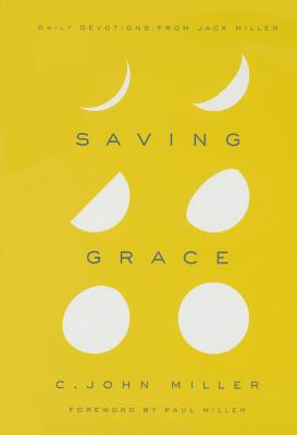Image for Saving Grace: Daily Devotions from Jack Miller
