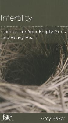 Image for Infertility: Comfort for Your Empty Arms and Heavy Heart (Minibook)