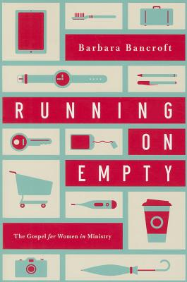 Image for Running on Empty: The Gospel for Women in Ministry