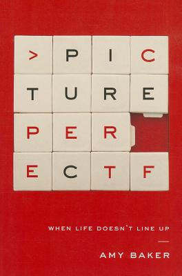Image for Picture Perfect: When Life Doesn't Line Up