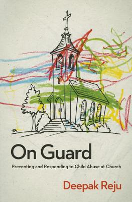 Image for On Guard: Preventing and Responding to Child Abuse
