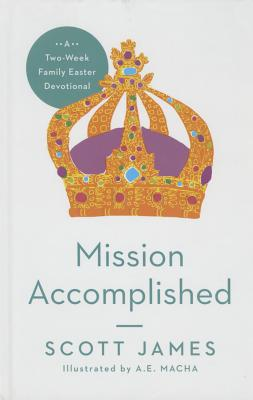 Image for Mission Accomplished: A Two-Week Family Easter Devotional