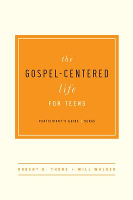 Image for The Gospel-Centered Life for Teens Participant's Guide