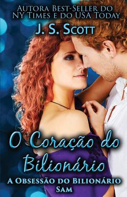 O Cora��o do Bilion�rio: A Obsess�o do Bilion�rio - Sam (Volume 2) (Portuguese Edition), Scott, J. S.