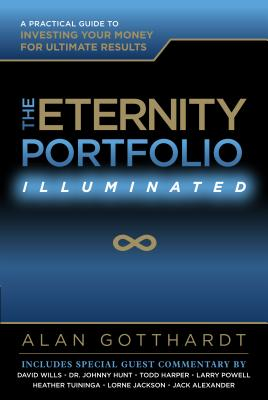 Image for The Eternity Portfolio, Illuminated: A Practical Guide to Investing Your Money for Ultimate Results
