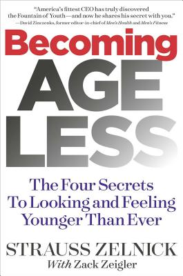 Image for Becoming Ageless: The Four Secrets to Looking and Feeling Younger Than Ever