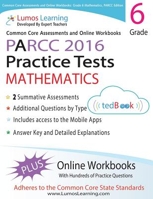 Common Core Assessments and Online Workbooks: Grade 6 Mathematics, PARCC Edition: Common Core State Standards Aligned, Learning, Lumos