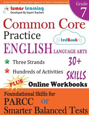 Common Core Practice - 7th Grade English Language Arts: Workbooks to Prepare for the PARCC or Smarter Balanced Test: CCSS Aligned (CCSS Standards Practice) (Volume 9), Learning, Lumos