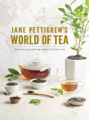 Image for Jane Pettigrew's World of Tea: Discovering Producing Regions and their Teas