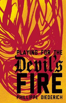 Image for Playing for the Devil's Fire