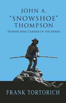 Image for John A. 'Snowshoe' Thompson, Pioneer Mail Carrier of the Sierra
