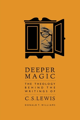 Image for Deeper Magic: The Theology Behind the Writings of C.S.Lewis