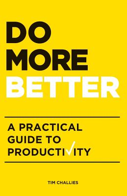 Image for Do More Better: A Practical Guide to Productivity