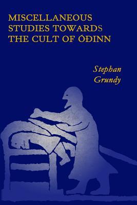 Miscellaneous Studies Towards the Cult of �dinn, Grundy, Stephan