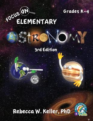 Image for Focus On Elementary Astronomy Student Textbook (Grades K-4, 3rd Edition) Science 4 Kids