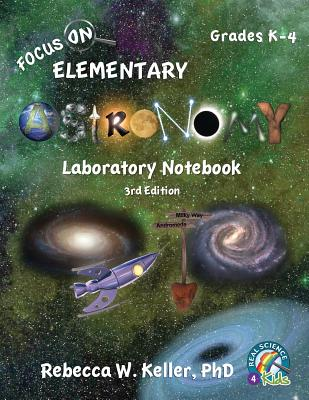 Image for Focus On Elementary Astronomy Laboratory Notebook (Grades K-4, 3rd Edition) Real Science 4 Kids