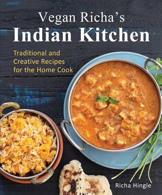 Image for Vegan Richa's Indian Kitchen: Traditional and Creative Recipes for the Home Cook