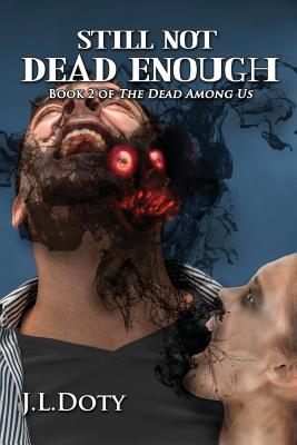 Image for Still Not Dead Enough (The Dead Among Us)