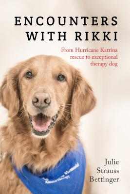 Image for Encounters with Rikki: From Hurricane Katrina Rescue to Exceptional Therapy Dog