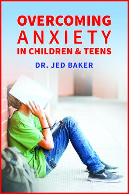 Image for Overcoming Anxiety in Children & Teens