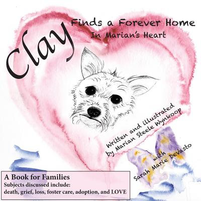Clay Finds a Forever Home: In Marian's Heart, Wynkoop, Marian Steele