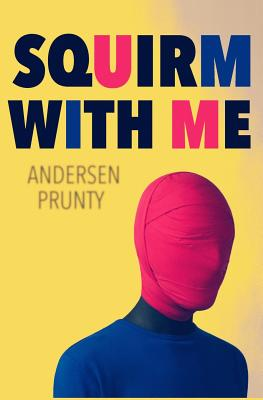Squirm With Me, Prunty, Andersen