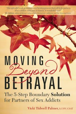 Image for Moving Beyond Betrayal: The 5-Step Boundary Solution for Partners of Sex Addicts