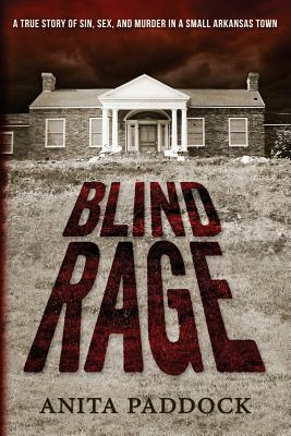Image for Blind Rage: A True Story of Sin, Sex, and Murder in a Small Arkansas Town