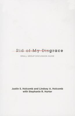 Image for Rid of My Disgrace: Small Group Discussion Guide