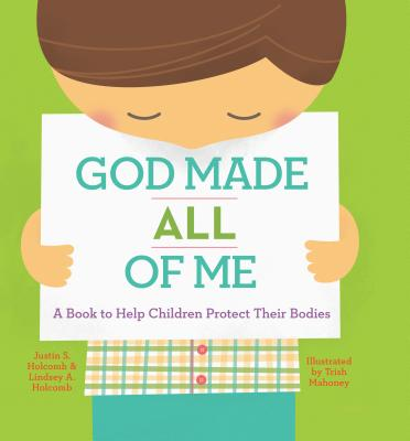 Image for God Made All of Me: A Book to Help Children Protect Their Bodies