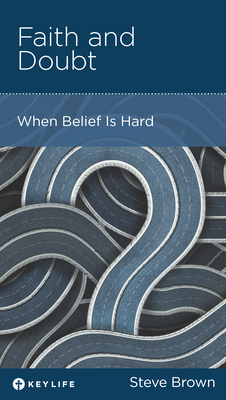 Image for Faith and Doubt: When Belief Is Hard
