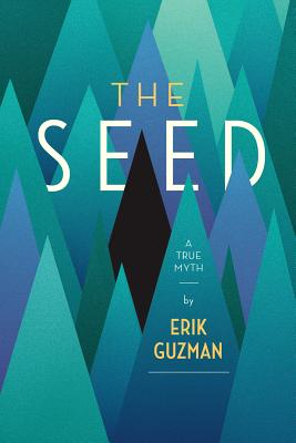 Image for The Seed: A True Myth