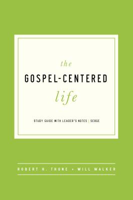 Image for The Gospel-Centered Life: Study Guide with Leader's Notes