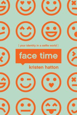 Image for Face Time: Your Identity in a Selfie World