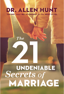 Image for The 21 Undeniable Secrets of Marriage
