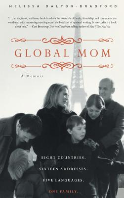 Image for Global Mom: Eight Countries, Sixteen Addresses, Five Languages, One Family