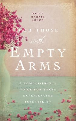 For Those with Empty Arms, Harris, Emly Adams
