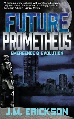 Image for Future Prometheus: Emergence and Evolution (Volume 1)