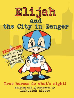 Elijah and the City in Danger: True Heroes Do What's Right