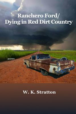 Ranchero Ford/Dying in Red Dirt Country, Stratton, W.K.