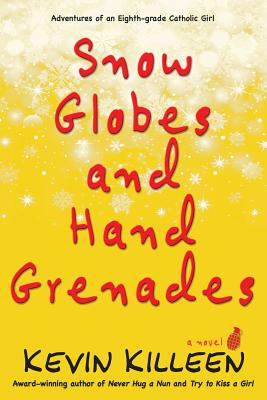 Image for Snow Globes and Hand Grenades :Adventures of an Eighth Grade Catholic School Girl