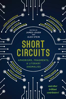 Image for Short Circuits: Aphorisms, Fragments, and Literary Anomalies