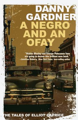 A Negro and an Ofay (The Tales of Elliot Caprice), Danny Gardner