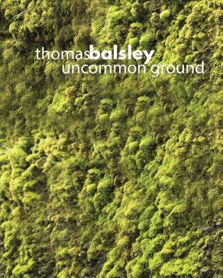 Image for THOMAS BALSLEY: Uncommon Ground