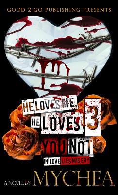 He Loves Me, He Loves You Not PT 3, Mychea