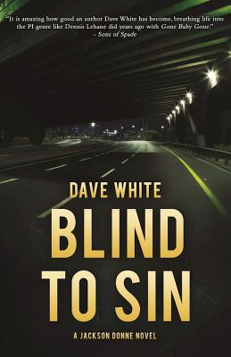 Blind to Sin: A Jackson Donne Novel, White, Dave