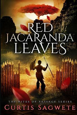 Red Jacaranda Leaves (The Rites of Passage) (Volume 1), Sagwete, Curtis