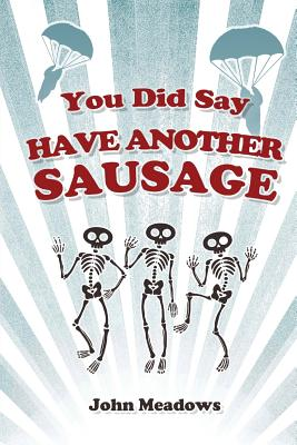 Image for You Did Say 'Have Another Sausage'?: A Collection of Humorous, Anecdotal True Stories