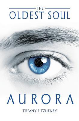 The Oldest Soul - Aurora (Volume 2), FitzHenry, Tiffany